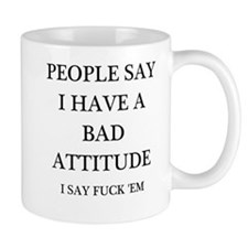 bad attitude Small Small Mug