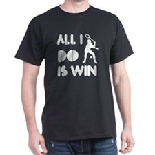 All I do is Win Racquetball T-Shirt