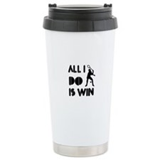 All I do is Win Racquetball Travel Mug