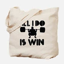 All I do is Win Powerlifter Tote Bag