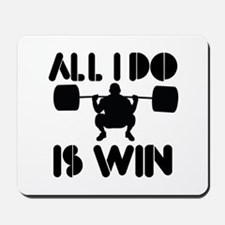 All I do is Win Powerlifter Mousepad