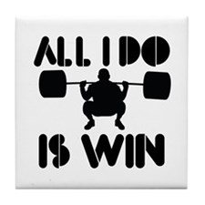 All I do is Win Powerlifter Tile Coaster