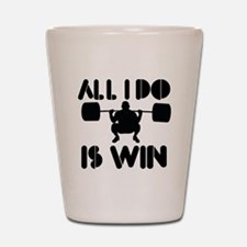 All I do is Win Powerlifter Shot Glass