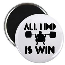 All I do is Win Powerlifter Magnet