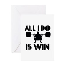 All I do is Win Powerlifter Greeting Card
