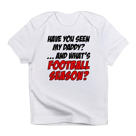 Seen My Daddy Football Season Infant T-Shirt