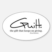 Guilt: the gift that keeps on Decal