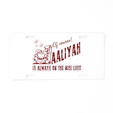 Nice List Aaliyah Christmas Aluminum License Plate