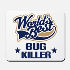 Bug Killer Gift Mousepad