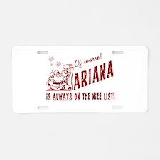 Nice List Ariana Christmas Aluminum License Plate