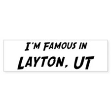 Famous in Layton Bumper Bumper Bumper Sticker