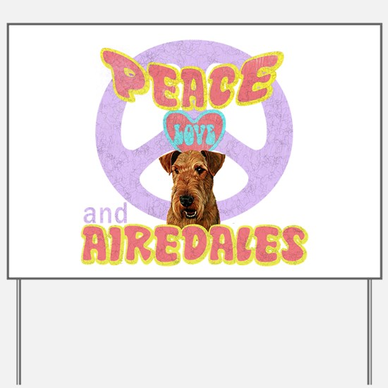 PEACE LOVE and AIREDALES L2 Yard Sign