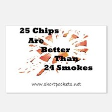 25 Chips Are Better Than 24 Smokes Postcards (Pack