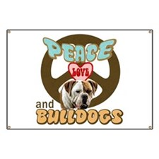 PEACE LOVE and BULLDOGS Banner
