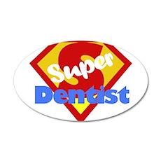 Super Dentist DDS 22x14 Oval Wall Peel