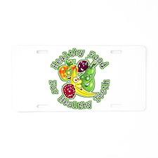 Healthy Food For Healthy Teet Aluminum License Pla