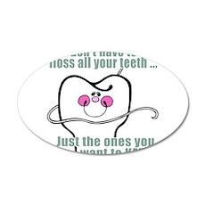 Keep Flossing! Dentist 22x14 Oval Wall Peel