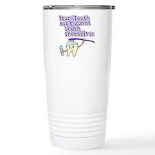 Your Teeth Ain't Gonna Brush Travel Mug