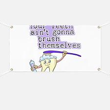 Your Teeth Ain't Gonna Brush Banner