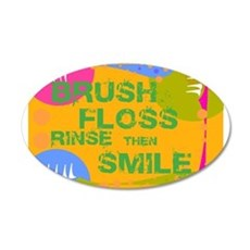 Brush Floss Rinse Smile 22x14 Oval Wall Peel