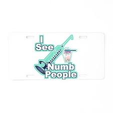 I See NUMB People! Aluminum License Plate