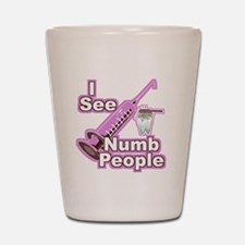 I See NUMB People! Shot Glass