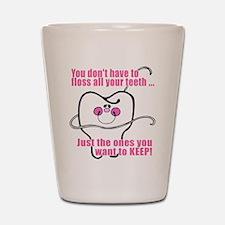 Keep Flossing! Dentist Shot Glass