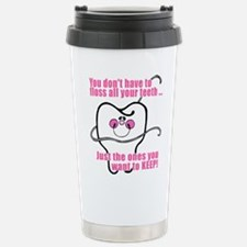 Keep Flossing! Dentist Travel Mug