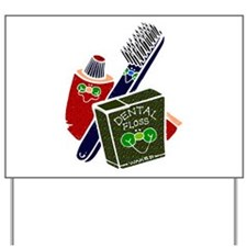 Toothbrush Toothpaste Floss Yard Sign