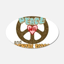 Peace Love and Dental Floss 22x14 Oval Wall Peel