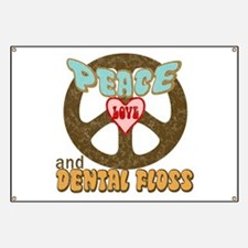 Peace Love and Dental Floss Banner