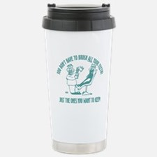 Just the ones you want to kee Travel Mug