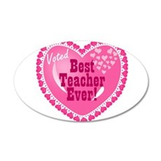 Voted Best Teacher EVER 22x14 Oval Wall Peel