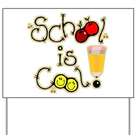 SCHOOL is COOL! Yard Sign