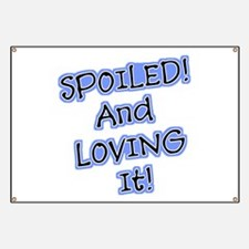 SPOILED And Loving It! Banner