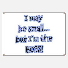 I May Be Small But I'm The Bo Banner