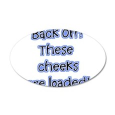 Back Off These Cheeks Are Loa 22x14 Oval Wall Peel