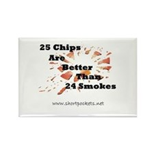 25 Chips Are Better Than 24 Smokes Magnet (Rec)