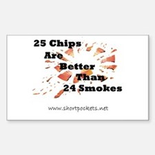 25 Chips Are Better Than 24 Smokes Sticker (Rec)