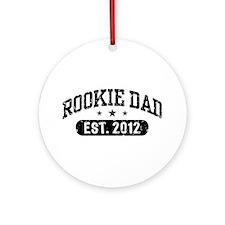 Rookie Dad 2012 Ornament (Round)