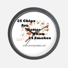 25 Chips Are Better Than 24 Smokes Wall Clock
