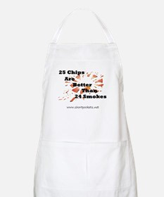 25 Chips Are Better Than 24 Smokes BBQ Apron