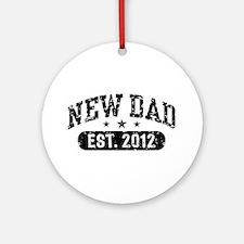 New Dad Est. 2012 Ornament (Round)
