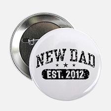 """New Dad Est. 2012 2.25"""" Button"""