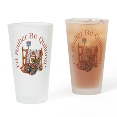 Rather Be Quilting Drinking Glass