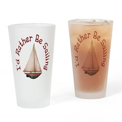 I'd Rather Be Sailing Drinking Glass
