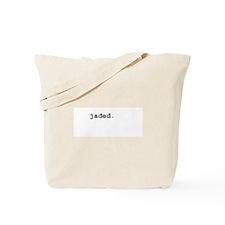 jaded. Tote Bag
