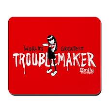 Troublemaker Mousepad