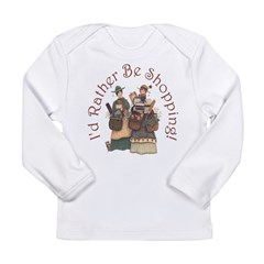 I'd Rather Be Shopping! Long Sleeve Infant T-Shirt