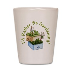 I'd Rather Be Gardening Shot Glass